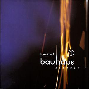 Crackle: Best of Bauhaus