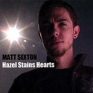 Sexton, Matt : Hazel Stains Hearts