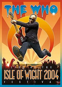 The Who: Live at the Isle of Wight Festival 2004 [Import]