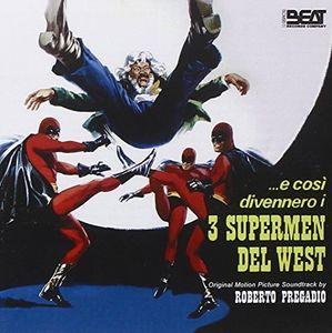 ...E Cosi Divennero I 3 Supermen Del West (Three Supermen of the West) (Original Motion Picture Soundtrack) [Import]
