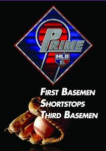 Prime 9: First Basemen. Shortstops. Third Baseman.