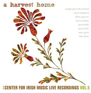 A Harvest Home 2012 Center for Irish Music Live Re