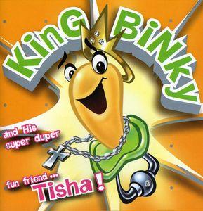 King Binky & His Super Duper Fun Friend Tisha