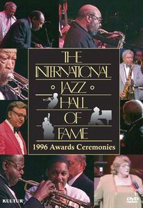 The International Jazz Hall of Fame: 1996 Awards Ceremonies