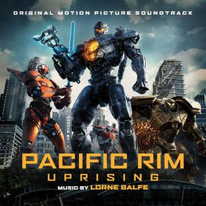 Pacific Rim: Uprising (Original Motion Picture Soundtrack)