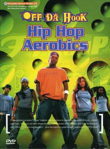 Off Da Hook: Hip Hop Aerobics