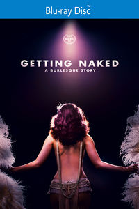 Getting Naked: Burlesque Story