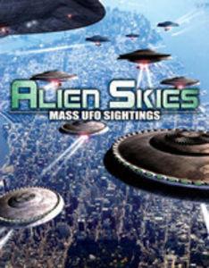 Alien Skies: Mass UFO Sightings