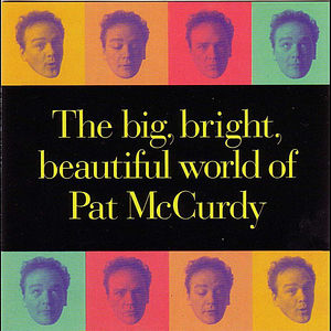 Big Bright Beautiful World of Pat McCurdy