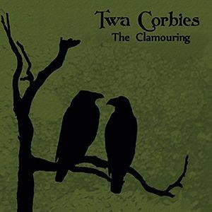 Twa Corbies - the Clamouring