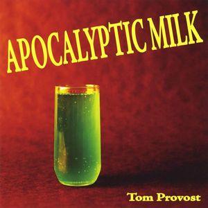 Apocalyptic Milk