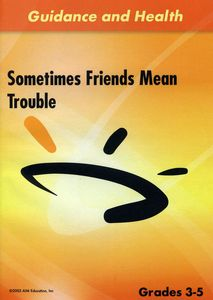 Sometimes Friends Mean Trouble