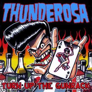 Thunderosa : Turn Up the Gunrack