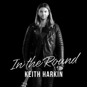 In The Round , Keith Harkin