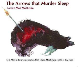 Arrows That Murder Sleep