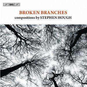 Broken Branches: Compositions By Stephen Hough