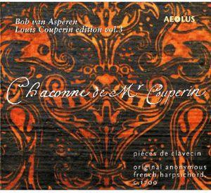 Bob Van Asperen Louis Couperin Edition: Chaconne 3