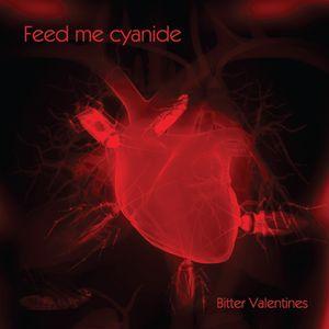 Feed Me Cyanide