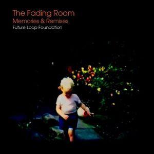 Fading Room: Memories & Remixes