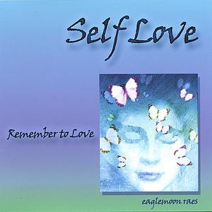 Self Love-Remember to Love