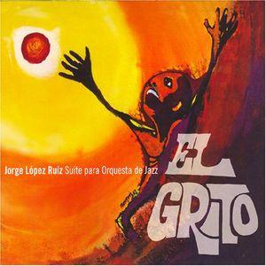 El Grito: Jorge Lopez Ruiz