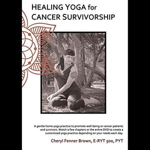 Healing Yoga for Cancer Survivorship