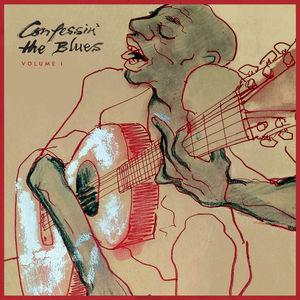 Confessin' the Blues : Vol I , Confessin' the Blues