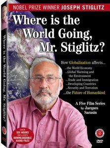 Where Is the World Going to Mr Stiglitz?