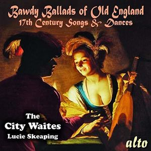 Bawdy Ballads of Old England - 17th Century Songs & Dances