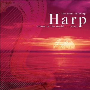 Most Relaxing Harp Album in the World Ever /  Various