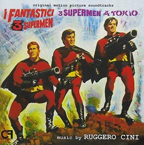 I Fantastici 3 Supermen (The Three Fantastic Supermen) /  3 Supermen A Tokyo  (Original Motion Picture Soundtracks) [Import]