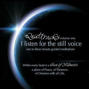 Quiettracks: I Listen for the Still Voice 1