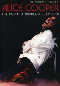 The Strange Case of Alice Cooper: Live 1979: The Madhouse Rock Tour