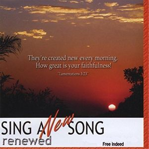Sing A New Song: Renewed