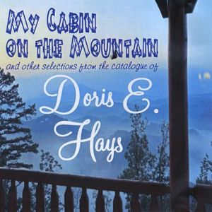 My Cabin on the Mountain & Other Selections from T