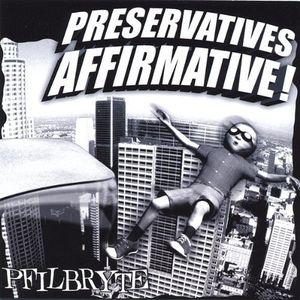 Preservatives Affirmative!