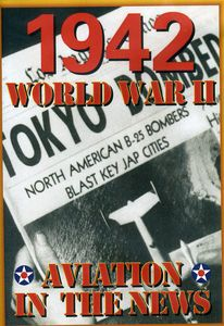 Aviation in the News WWII: 1942