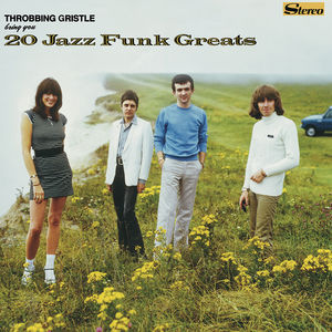 20 Jazz Funk Greats , Throbbing Gristle