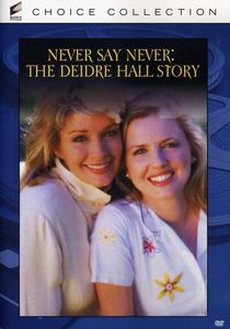 Never Say Never: The Deidre Hall Story