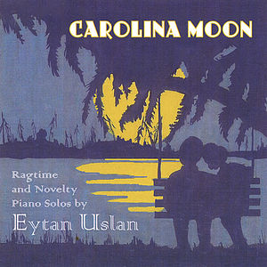 Carolina Moon: Classic Jazz & Ragtime Piano Solos