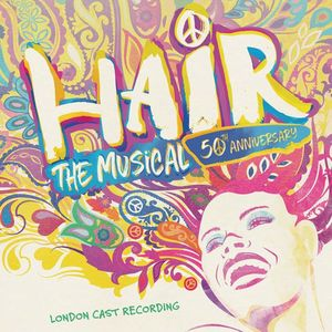 Hair: The Musical (50th Anniversary) )London Cast Recording) [Import]
