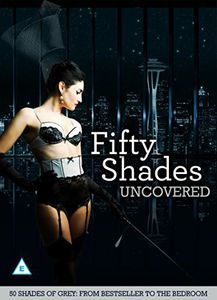 Fifty Shades Uncovered [Import]