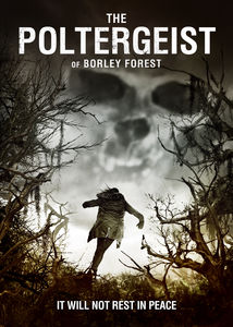 The Poltergeist of Borley Forest