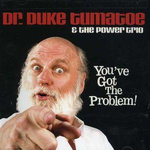 You've Got the Problem