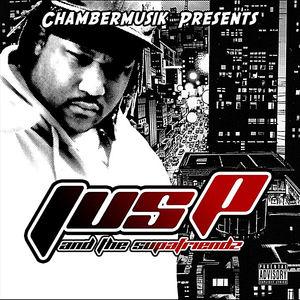 Jus-P & the Supafriendz (Chambermusik Presents)