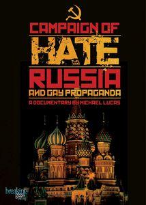 Campaign of Hate: Russia and Gay Propaganda