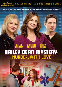 Hailey Dean Mystery: Murder, With Love , Kellie Martin