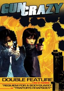 Gun Crazy Double Feature: Requiem for a Bodyguard /  Traitor's Rhapsody