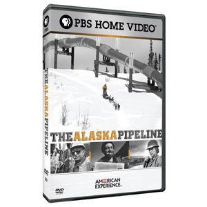 The Alaska Pipeline (American Experience)
