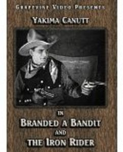 Branded a Bandit /  The Iron Rider